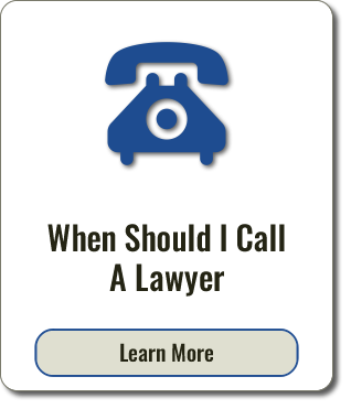 Graphic of text that reads When Should I Call A Lawyer